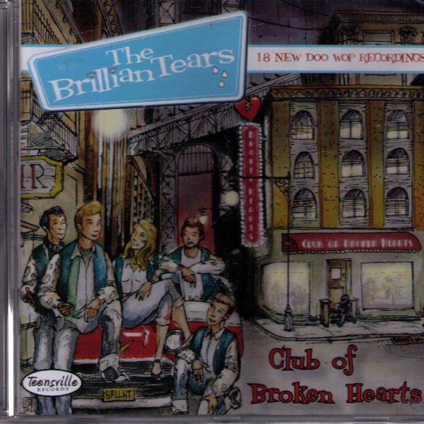 The Brillian Tears 18 DooWop Recordings Club Of Broken Hearts CD FrontTeensville Records tv 1008