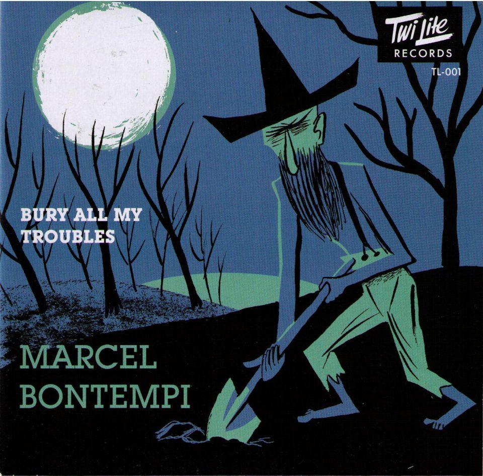 Marcel bontempi Bury my troubles front