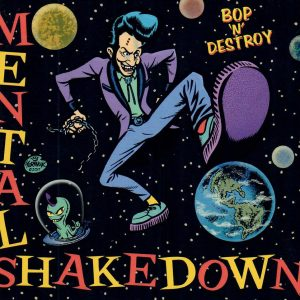Bop'n'Destroy Mental Shakedown CD front