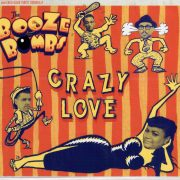 Booze Bombs Crazy Love CD front