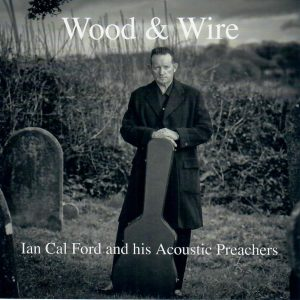 Ian Calford Wood & Wire CD front